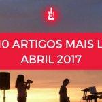 Top 10 de Artigos mais lidos no Mundo de Músicas Abril 2017