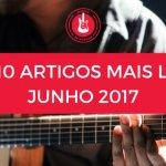 Top 10 de Artigos mais lidos no Mundo de Músicas em Junho 2017
